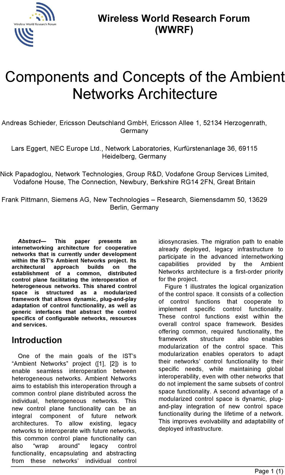 Berkshire RG14 2FN, Great Britain Frank Pittmann, Siemens AG, New Technologies Research, Siemensdamm 50, 13629 Berlin, Germany Abstract This paper presents an internetworking architecture for