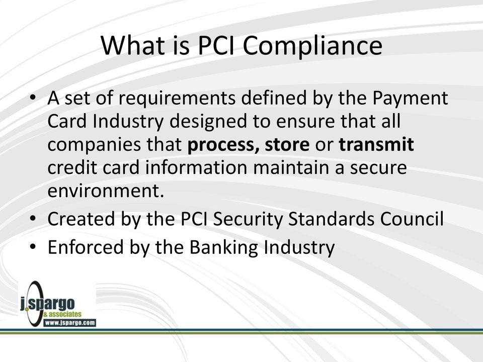 or transmit credit card information maintain a secure environment.