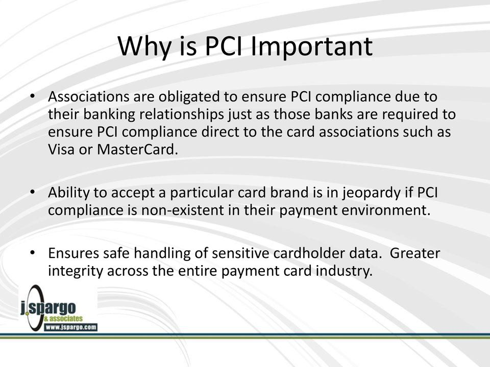 Ability to accept a particular card brand is in jeopardy if PCI compliance is non-existent in their payment