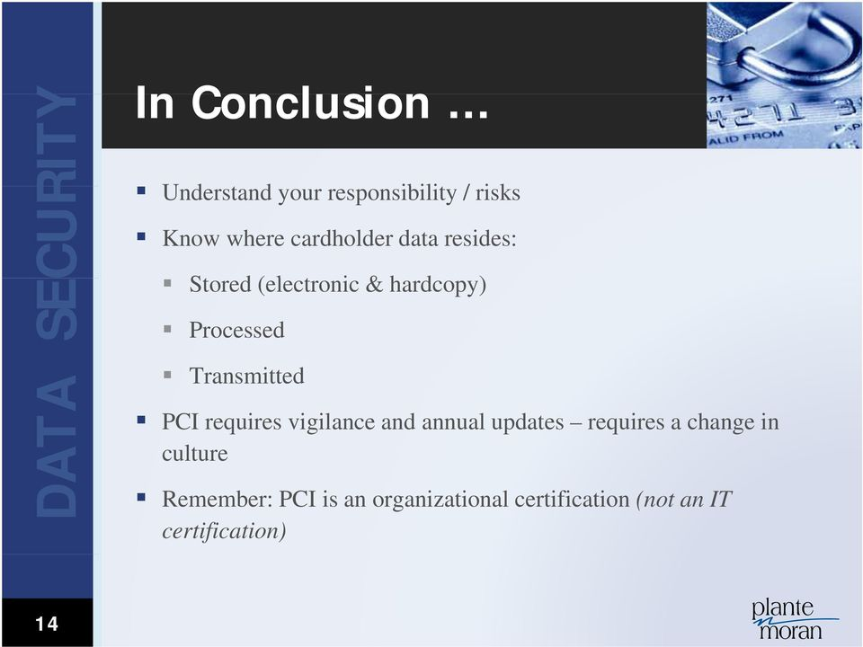 Transmitted PCI requires vigilance and annual updates requires a change in