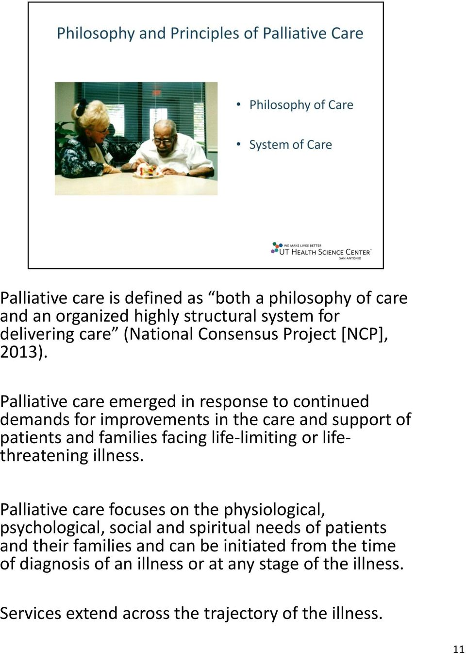 Palliative care emerged in response to continued demands for improvements in the care and support of patients and families facing life-limiting or