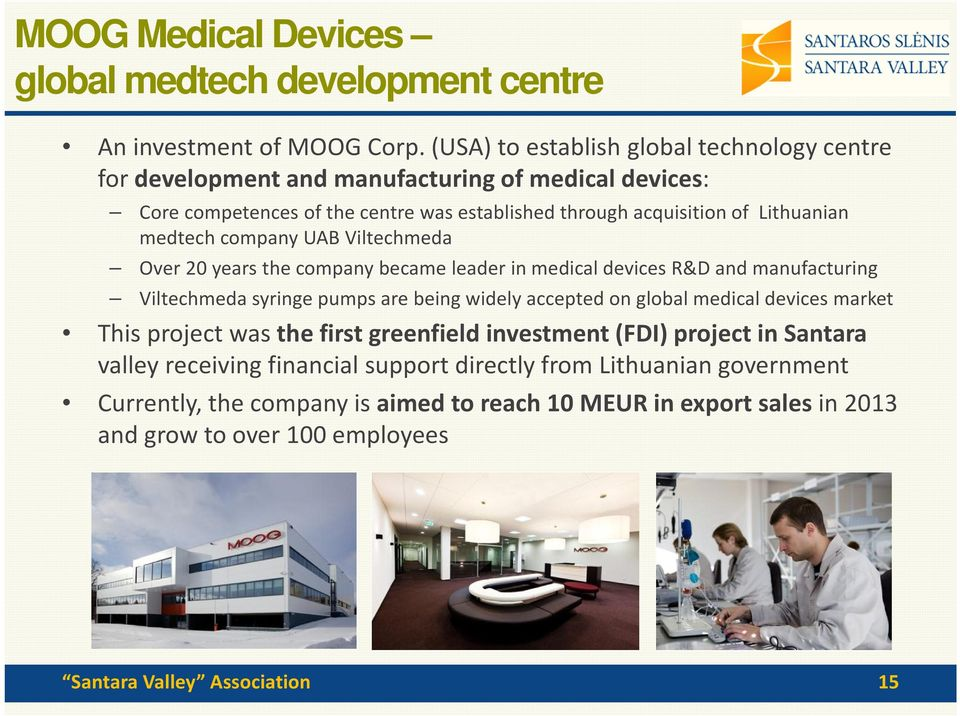 medtech company UAB Viltechmeda Over 20 years the company became leader in medical devices R&D and manufacturing Viltechmeda syringe pumps are being widely accepted on global medical