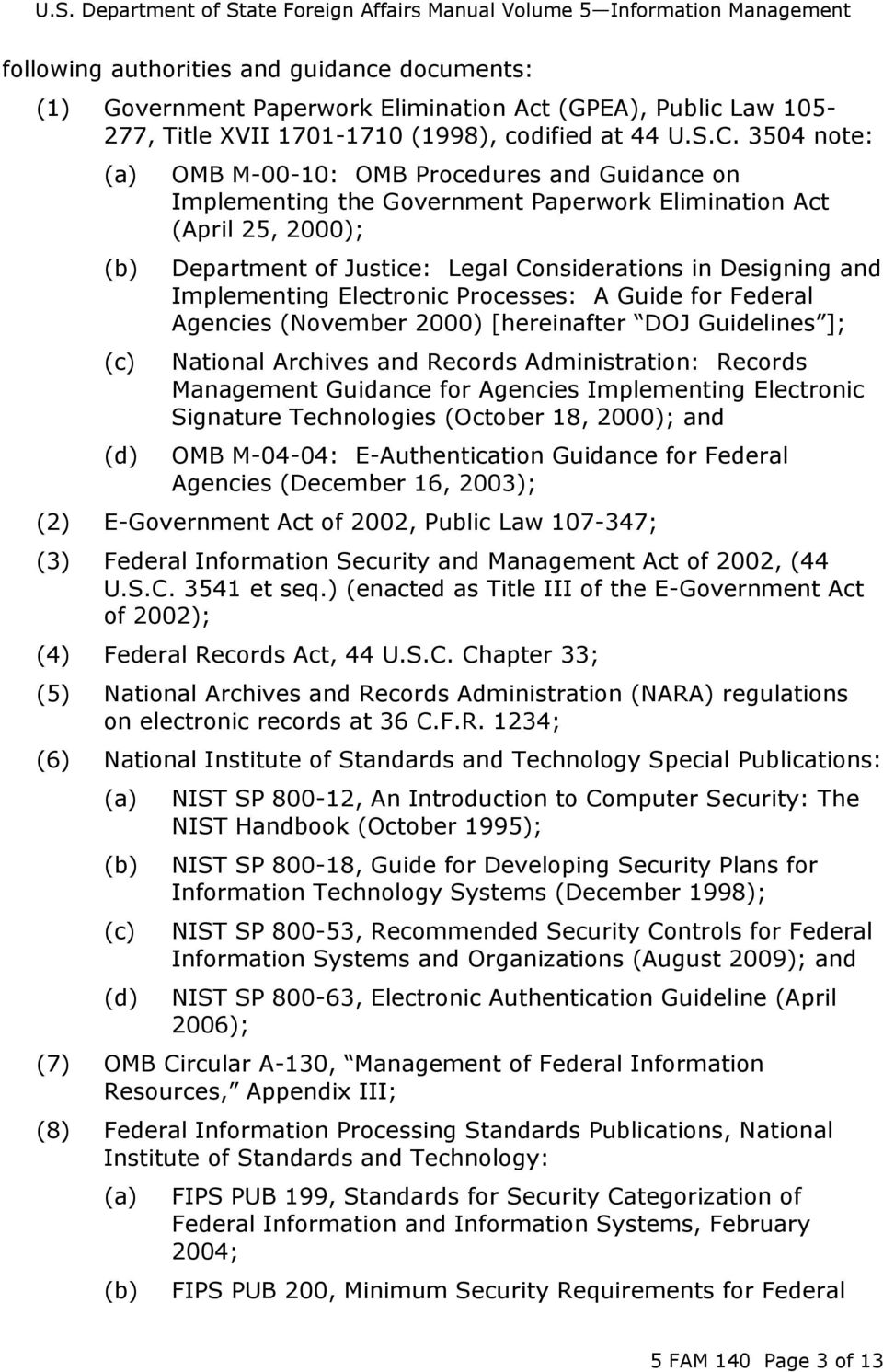 and Implementing Electronic Processes: A Guide for Federal Agencies (November 2000) [hereinafter DOJ Guidelines ]; National Archives and Records Administration: Records Management Guidance for