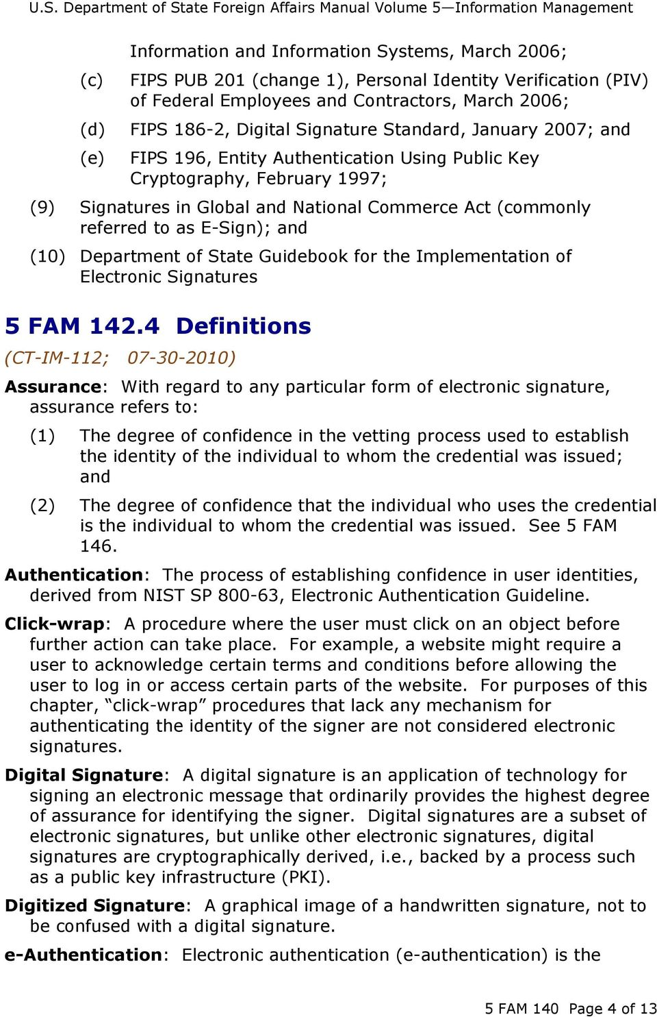 E-Sign); and (10) Department of State Guidebook for the Implementation of Electronic Signatures 5 FAM 142.