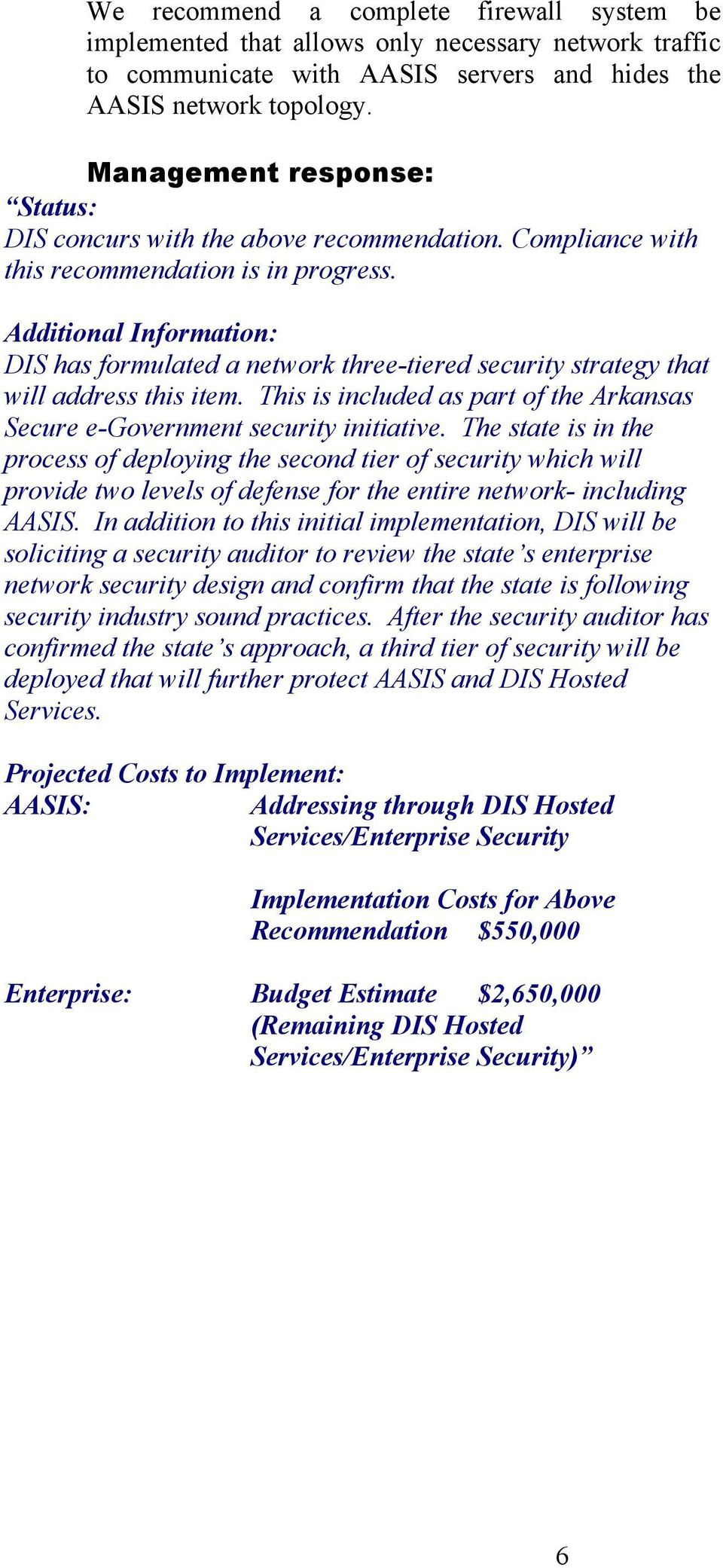 This is included as part of the Arkansas Secure e-government security initiative.