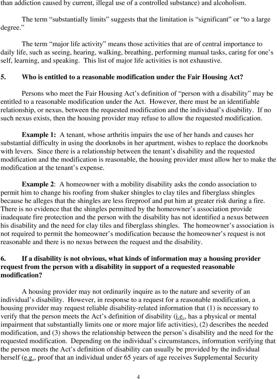 learning, and speaking. This list of major life activities is not exhaustive. 5. Who is entitled to a reasonable modification under the Fair Housing Act?