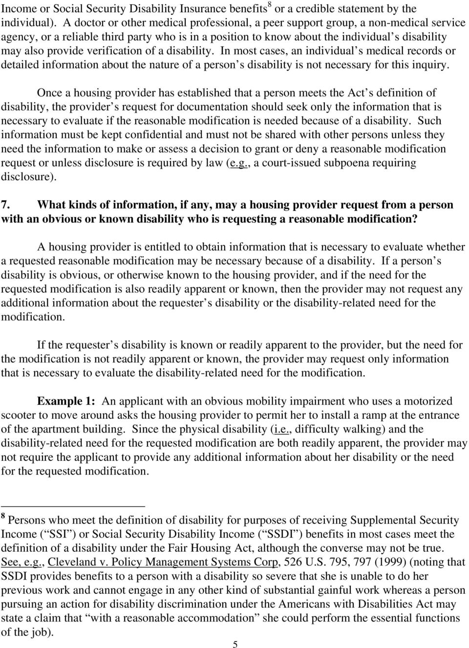 verification of a disability. In most cases, an individual s medical records or detailed information about the nature of a person s disability is not necessary for this inquiry.