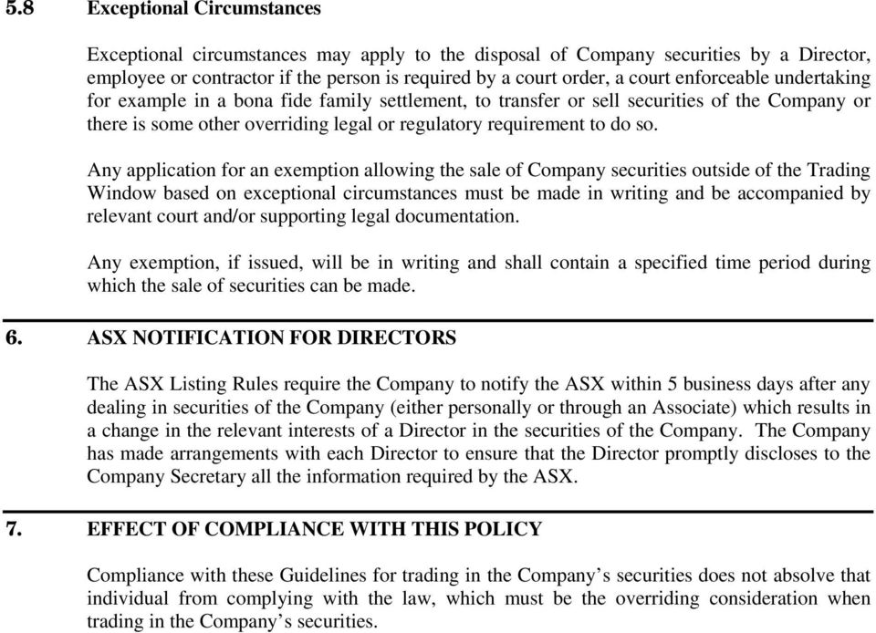 Any application for an exemption allowing the sale of Company securities outside of the Trading Window based on exceptional circumstances must be made in writing and be accompanied by relevant court