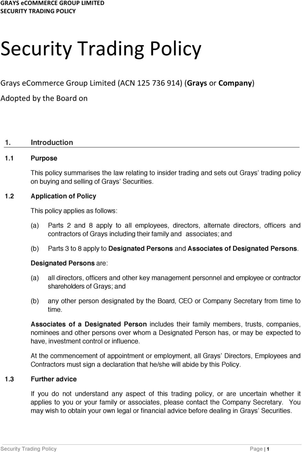 2 Application of Policy This policy applies as follows: Parts 2 and 8 apply to all employees, directors, alternate directors, officers and contractors of Grays including their family and associates;
