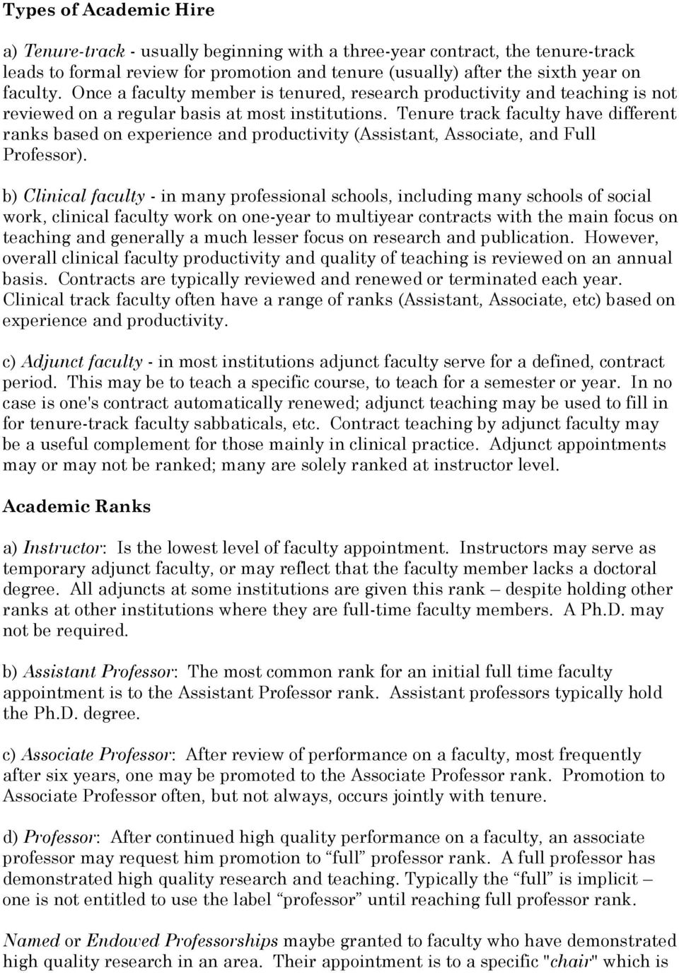 Tenure track faculty have different ranks based on experience and productivity (Assistant, Associate, and Full Professor).