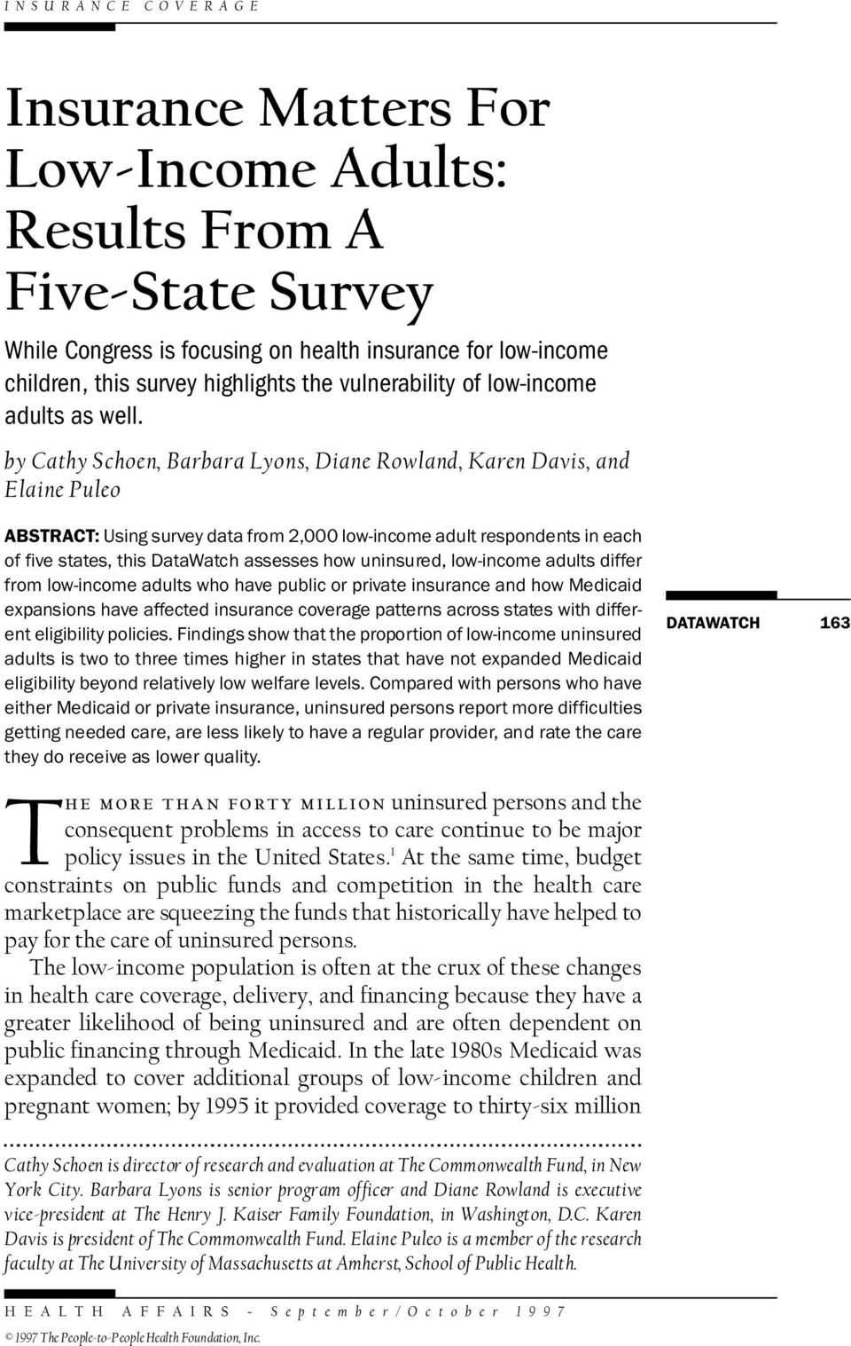 by Cathy Schoen, Barbara Lyons, Diane Rowland, Karen Davis, and Elaine Puleo ABSTRACT: Using survey data from 2,000 low-income adult respondents in each of five states, this DataWatch assesses how