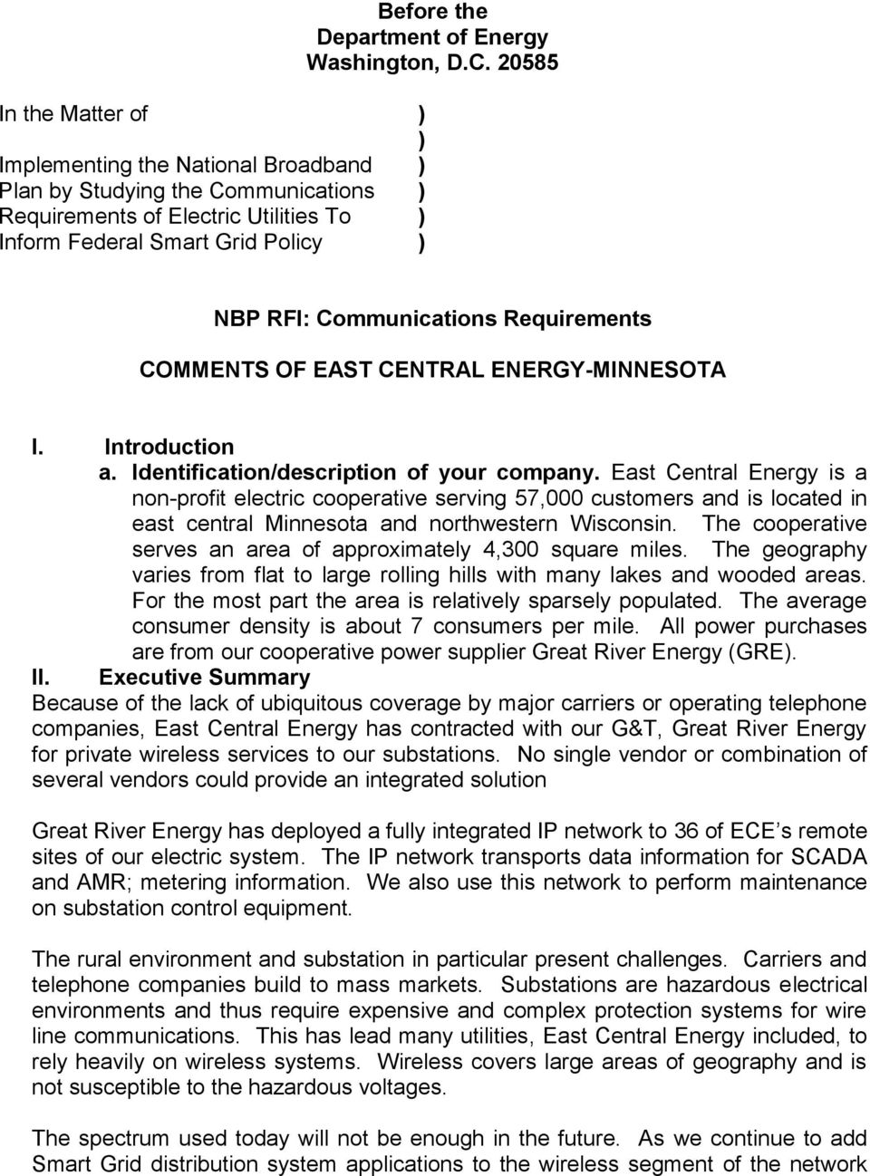 Requirements COMMENTS OF EAST CENTRAL ENERGY-MINNESOTA I. Introduction a. Identification/description of your company.