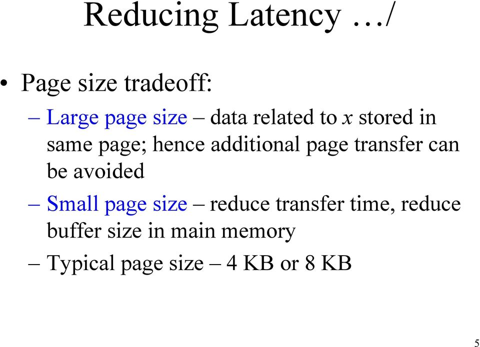 transfer can be avoided Small page size reduce transfer