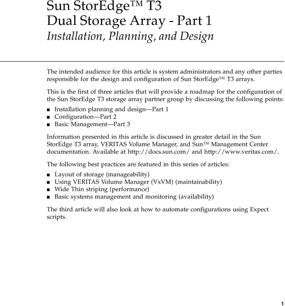 This is the first of three articles that will provide a roadmap for the configuration of the Sun StorEdge T3 storage array partner group by discussing the following points: Installation planning and