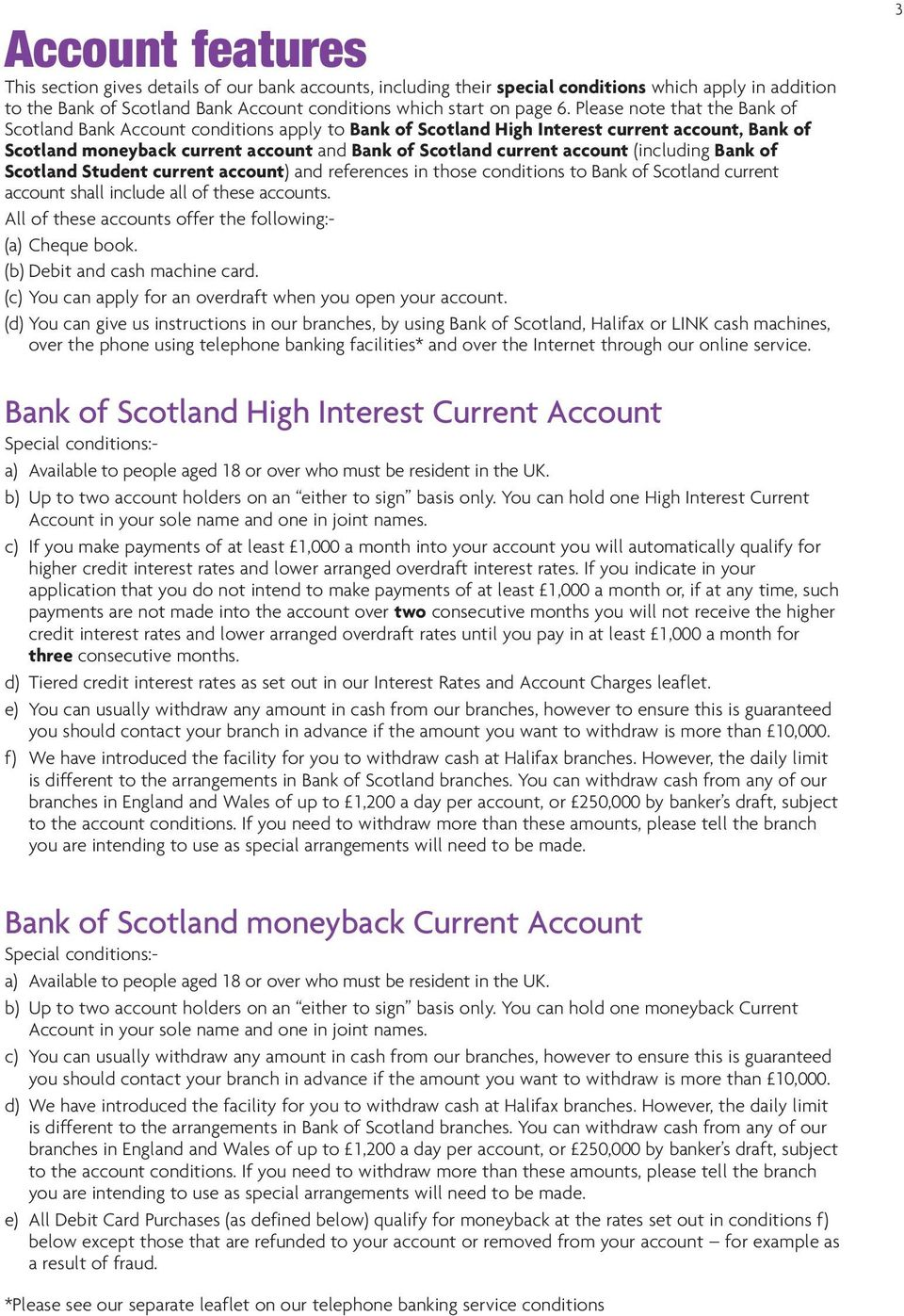 (including Bank of Scotland Student current account) and references in those conditions to Bank of Scotland current account shall include all of these accounts.