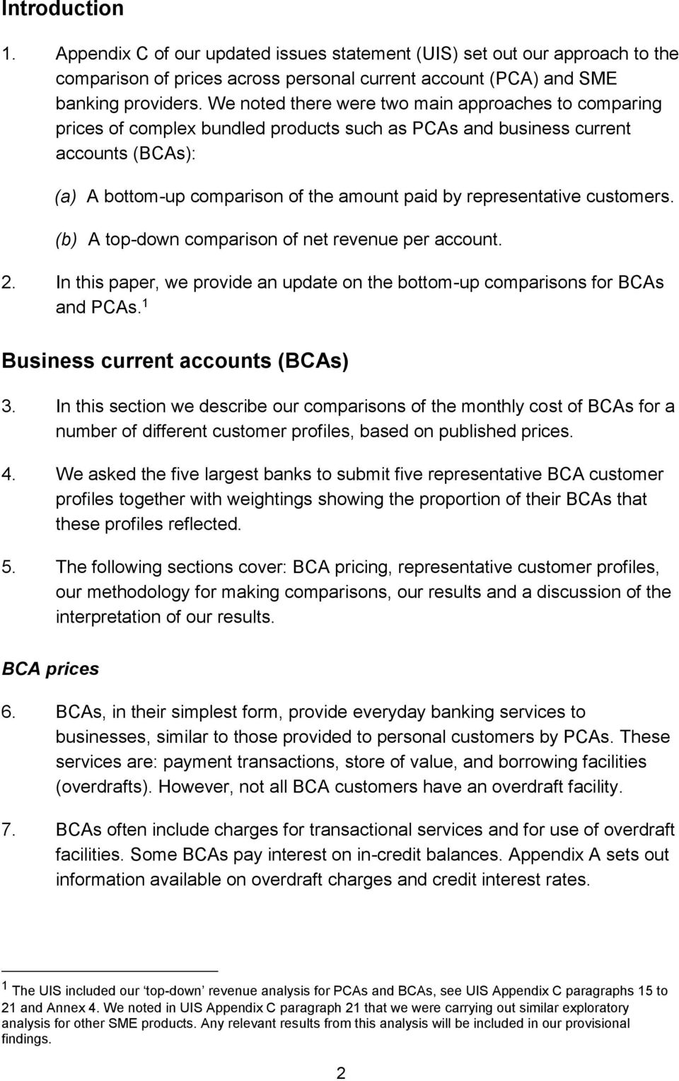 representative customers. (b) A top-down comparison of net revenue per account. 2. In this paper, we provide an update on the bottom-up comparisons for BCAs and PCAs.