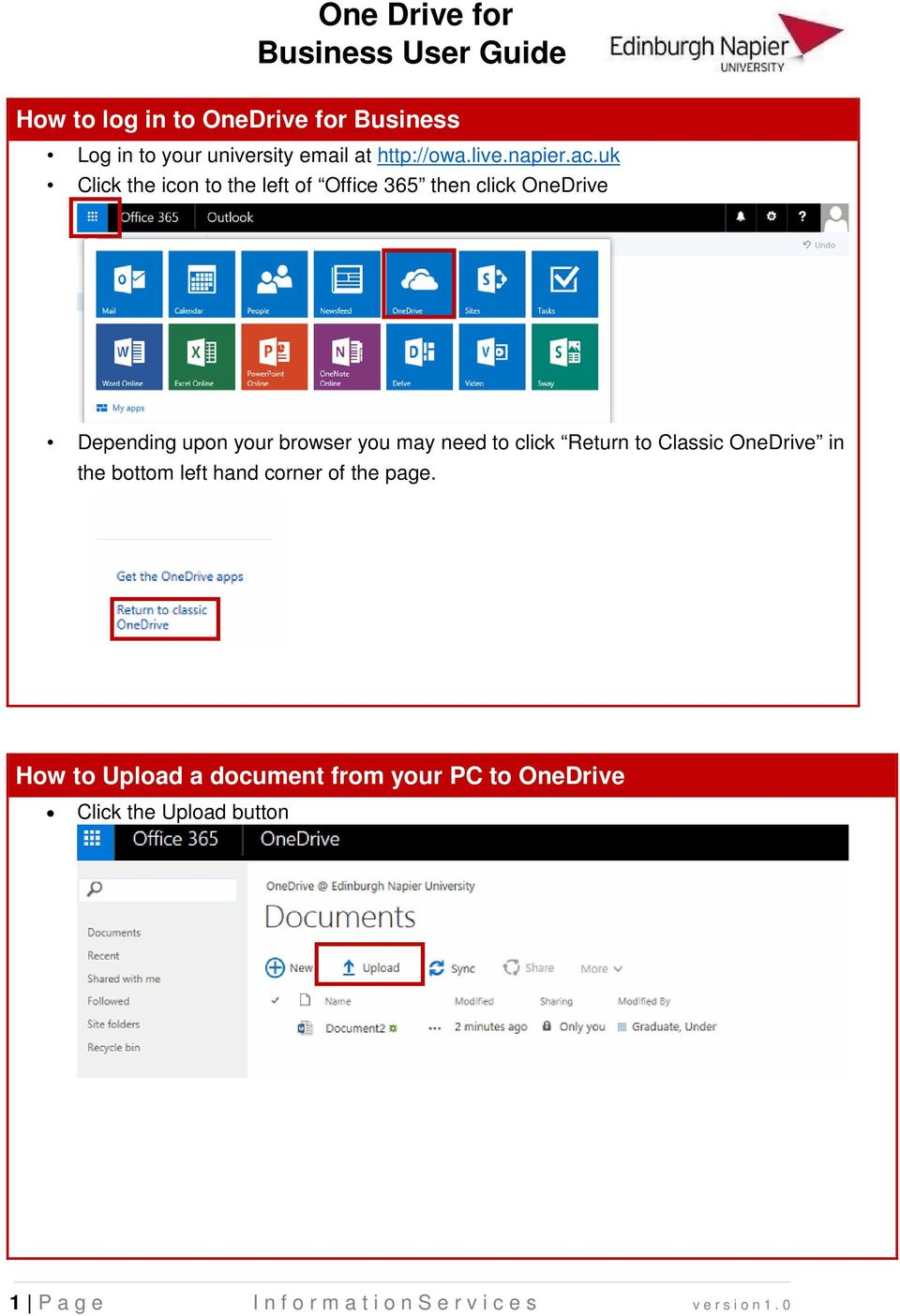 to click Return to Classic OneDrive in the bottom left hand corner of the page.