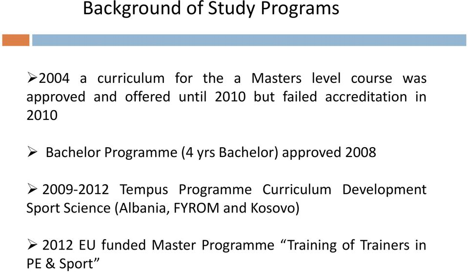 yrs Bachelor) approved 2008 2009-2012 Tempus Programme Curriculum Development Sport