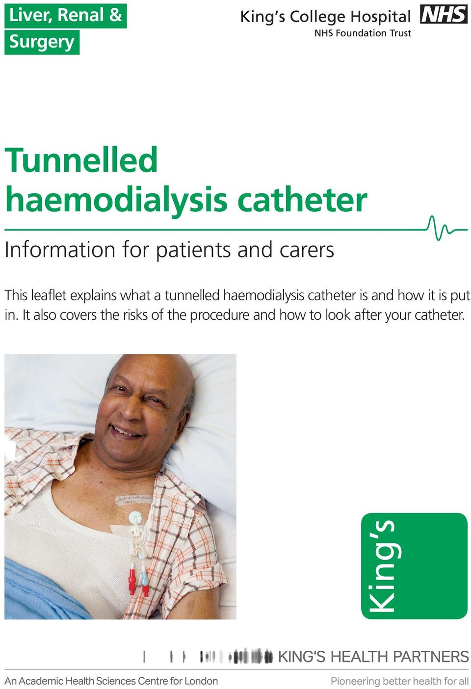 tunnelled haemodialysis catheter is and how it is put in.