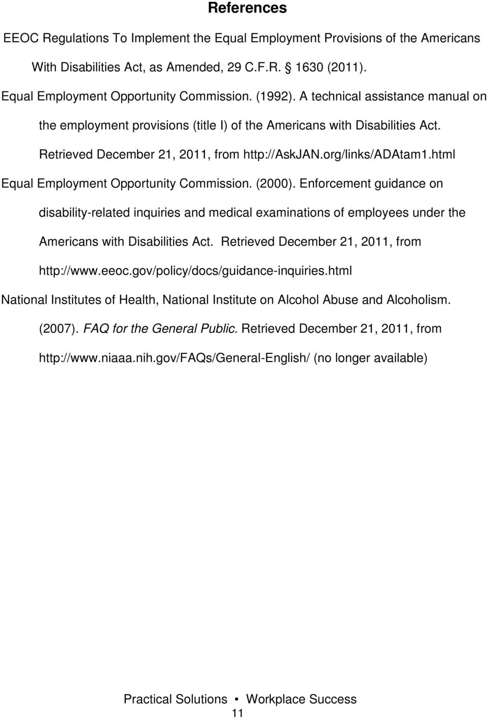 html Equal Employment Opportunity Commission. (2000). Enforcement guidance on disability-related inquiries and medical examinations of employees under the Americans with Disabilities Act.
