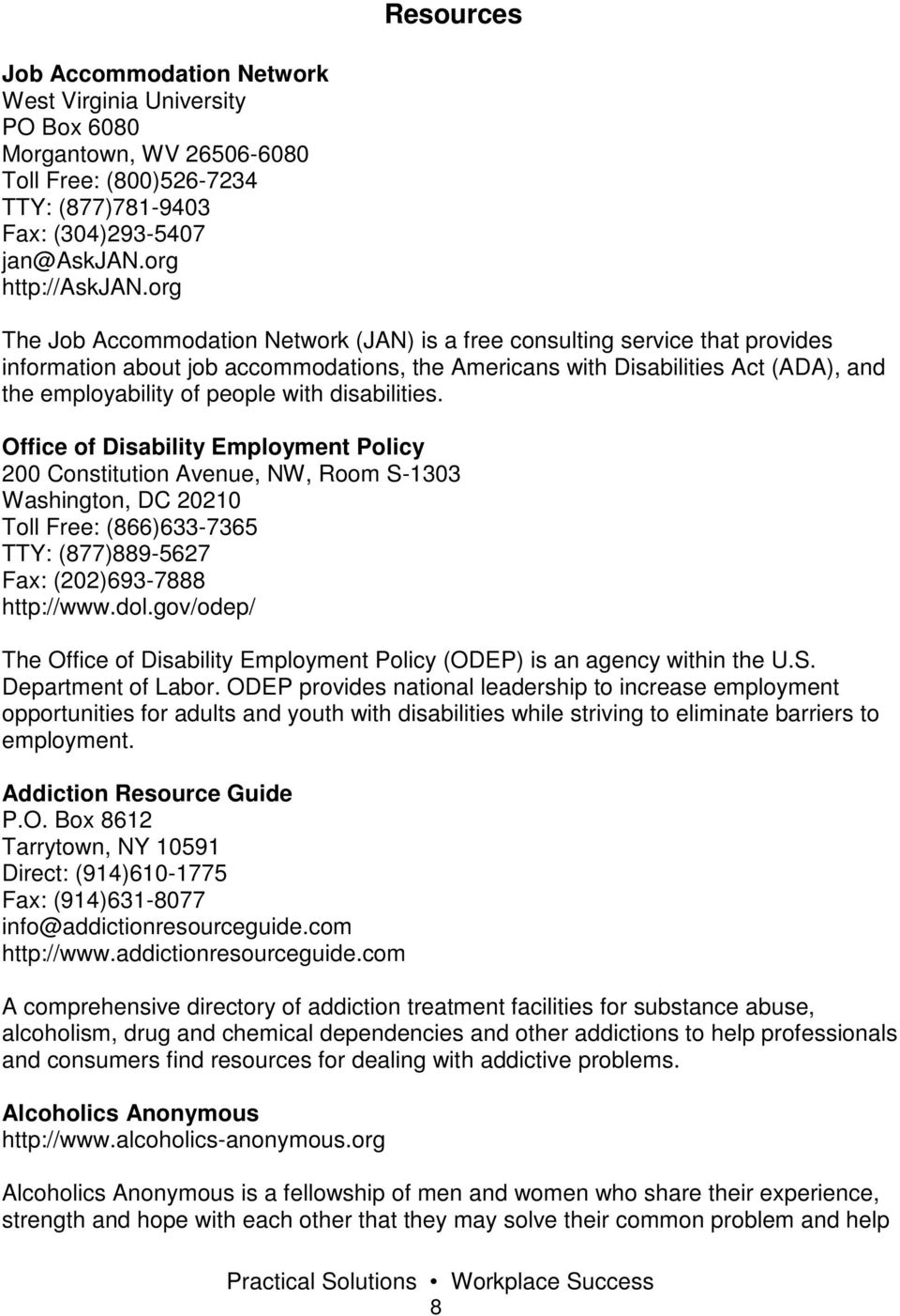 with disabilities. Office of Disability Employment Policy 200 Constitution Avenue, NW, Room S-1303 Washington, DC 20210 Toll Free: (866)633-7365 TTY: (877)889-5627 Fax: (202)693-7888 http://www.dol.