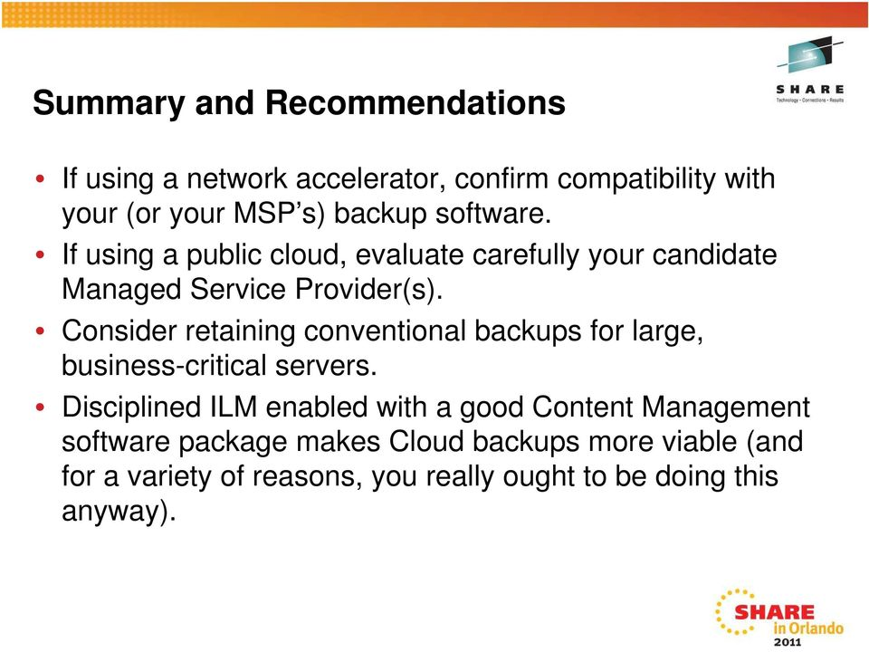 Consider retaining conventional backups for large, business-critical servers.