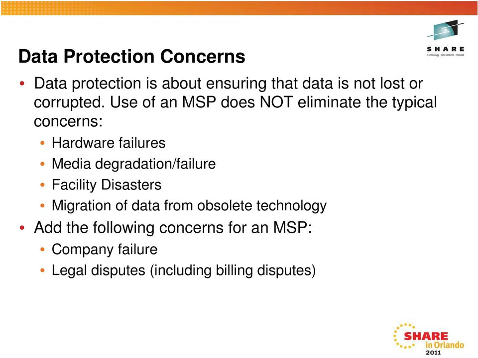 Use of an MSP does NOT eliminate the typical concerns: Hardware failures Media