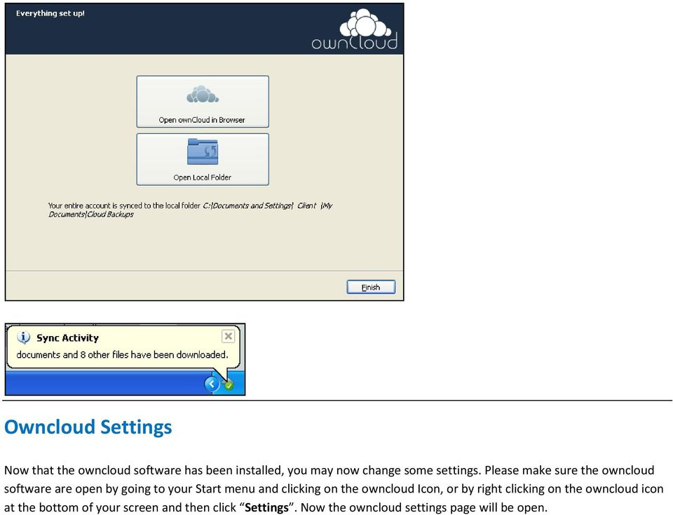 Please make sure the owncloud software are open by going to your Start menu and clicking
