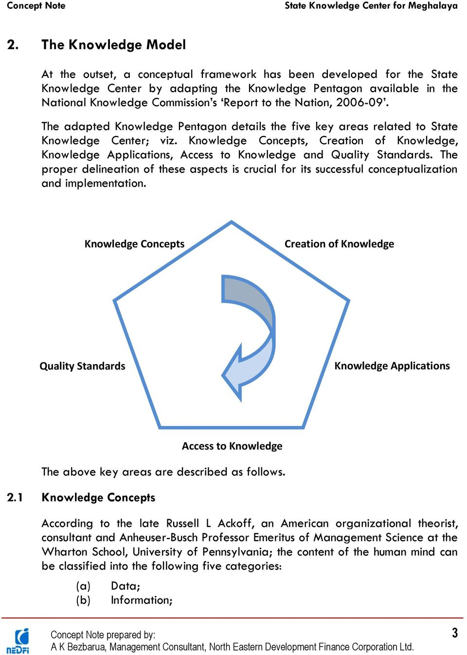 Knowledge Concepts, Creation of Knowledge, Knowledge Applications, Access to Knowledge and Quality Standards.
