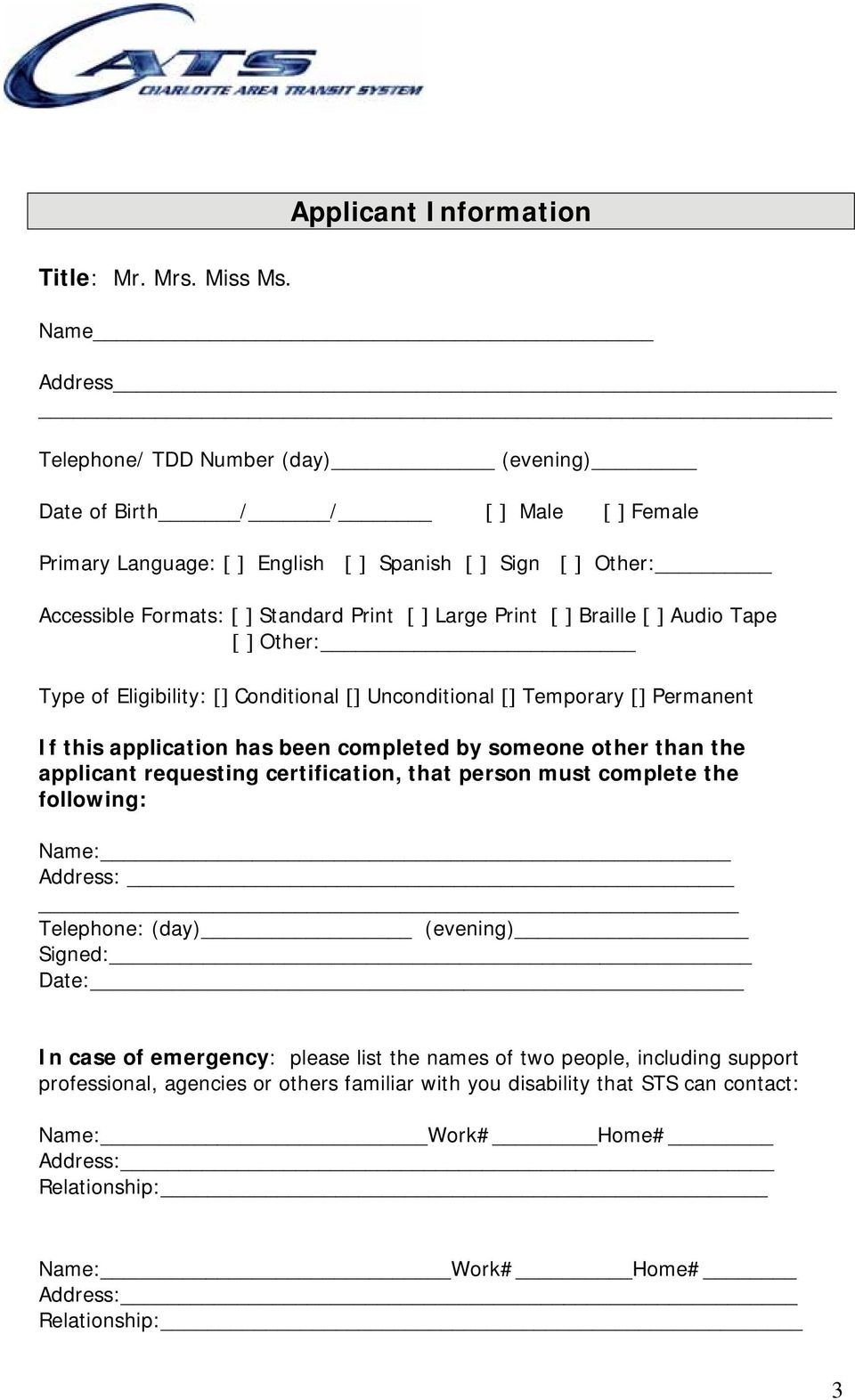 Standard Print [ ] Large Print [ ] Braille [ ] Audio Tape [ ] Other: Type of Eligibility: [] Conditional [] Unconditional [] Temporary [] Permanent If this application has been completed by someone