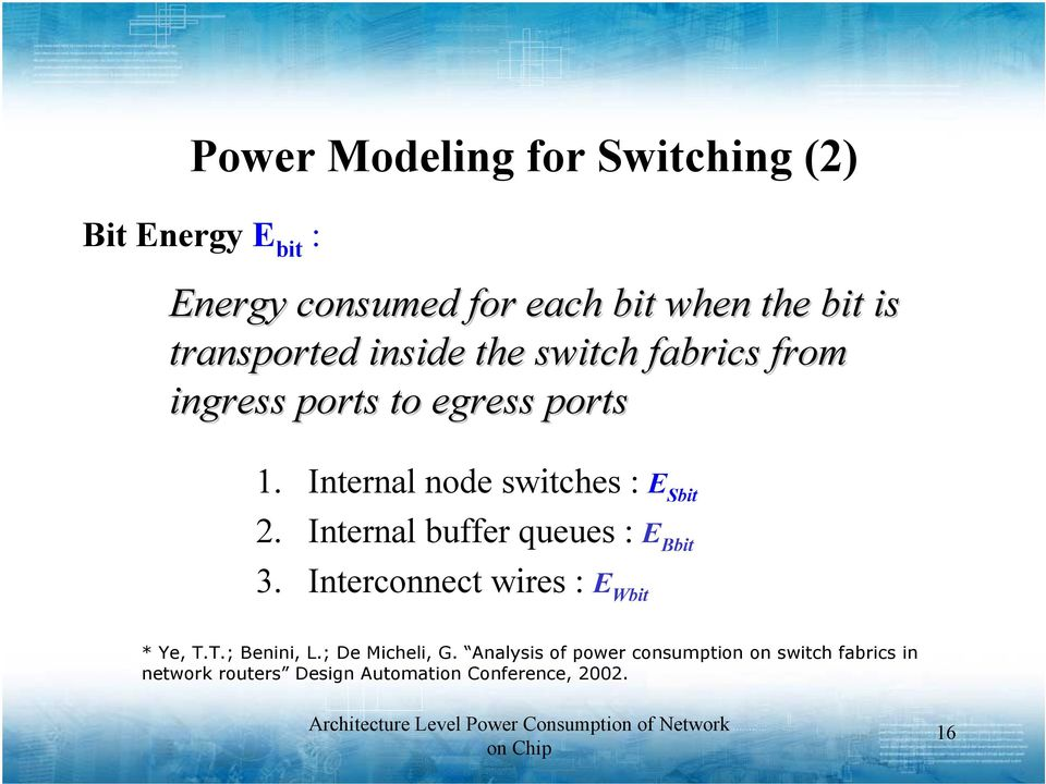 Internal node switches : E Sbit 2. Internal buffer queues : E Bbit 3.
