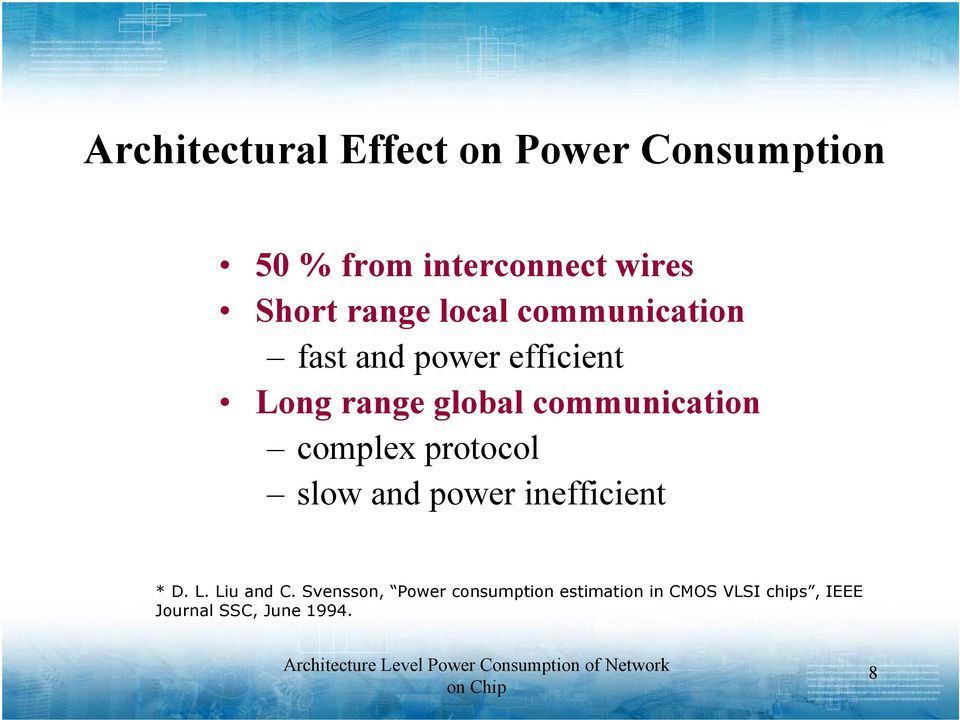 communication complex protocol slow and power inefficient * D. L. Liu and C.