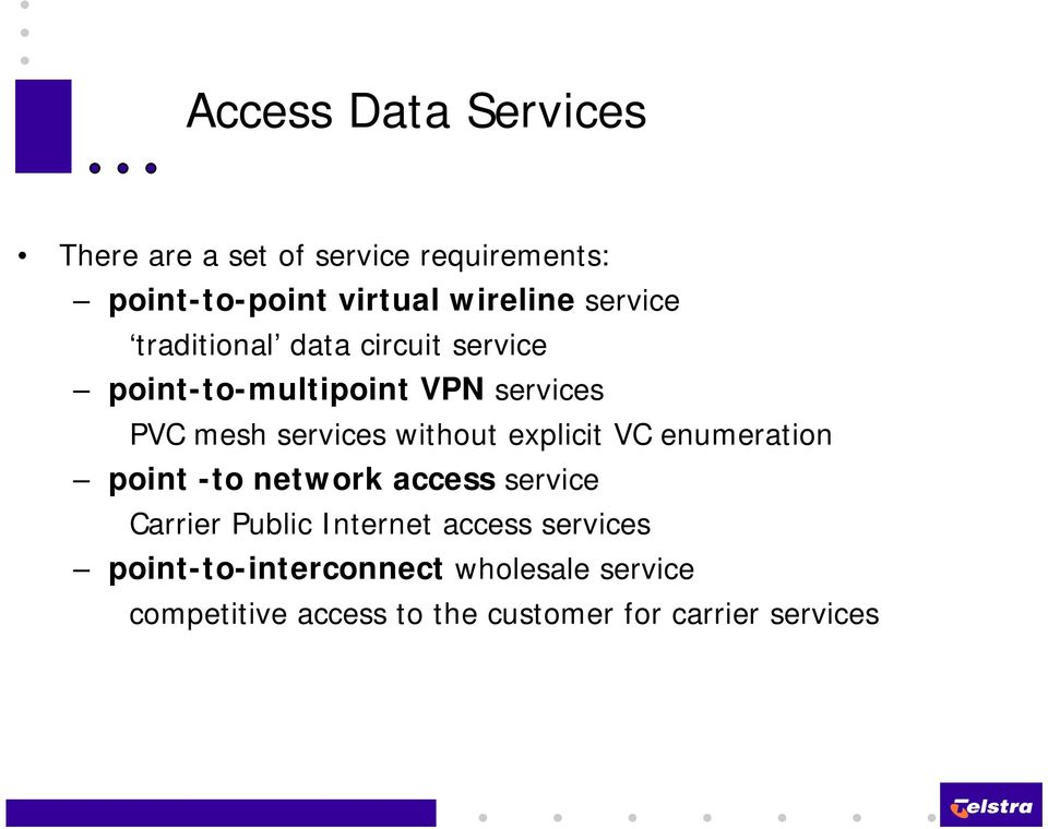 without explicit VC enumeration point -to network access service Carrier Public Internet access