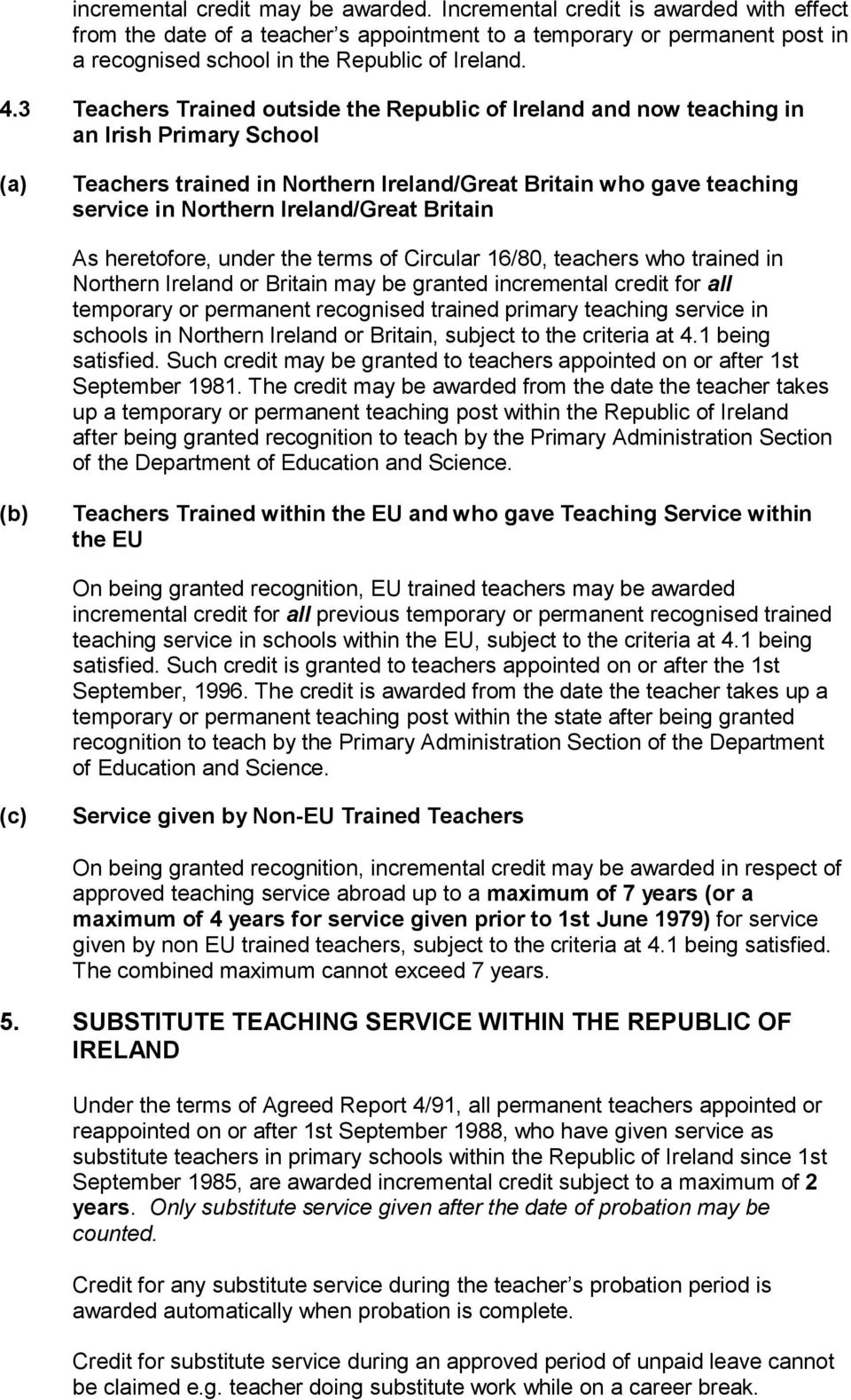 3 Teachers Trained outside the Republic of Ireland and now teaching in an Irish Primary School (a) Teachers trained in Northern Ireland/Great Britain who gave teaching service in Northern