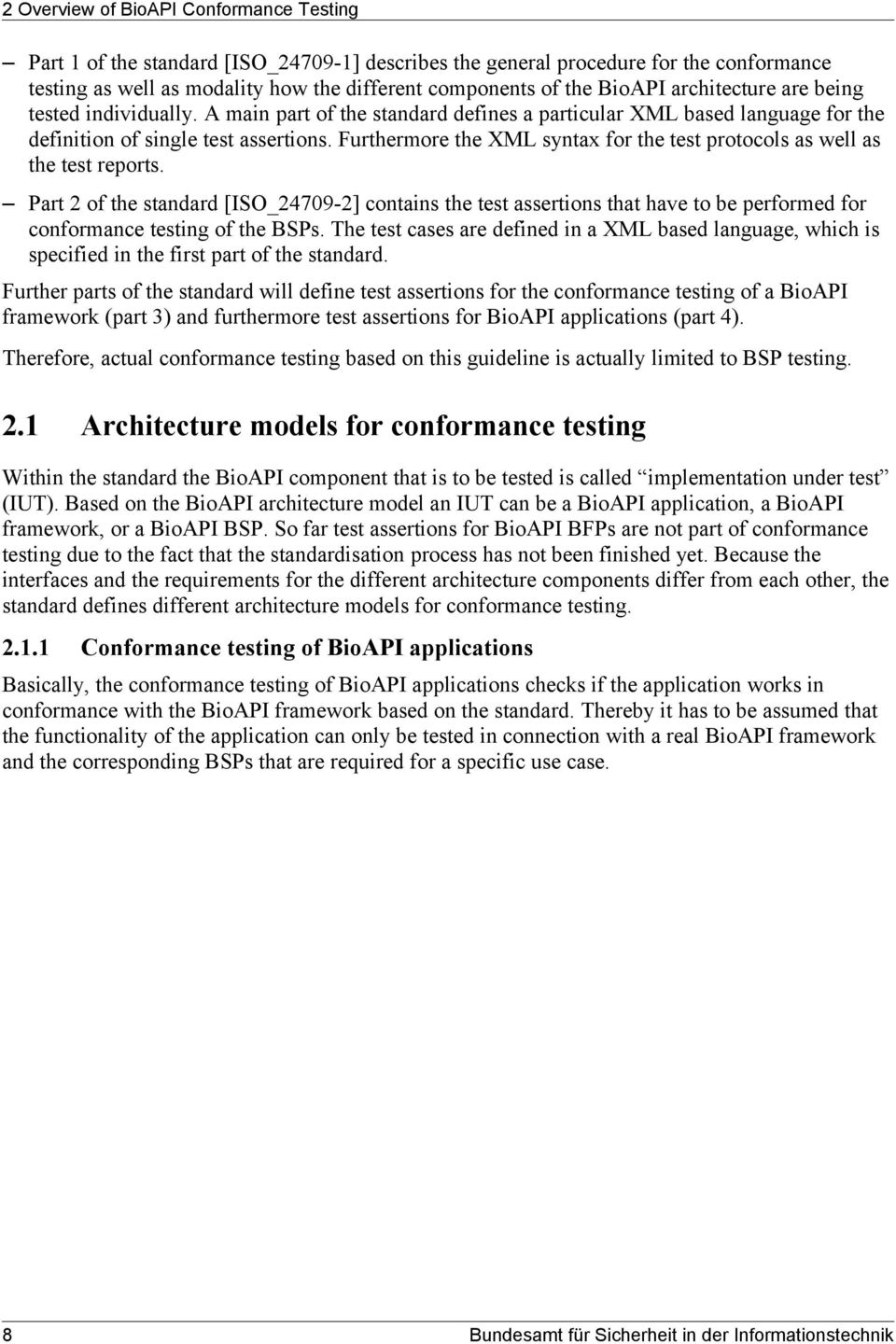 Furthermore the XML syntax for the test protocols as well as the test reports.