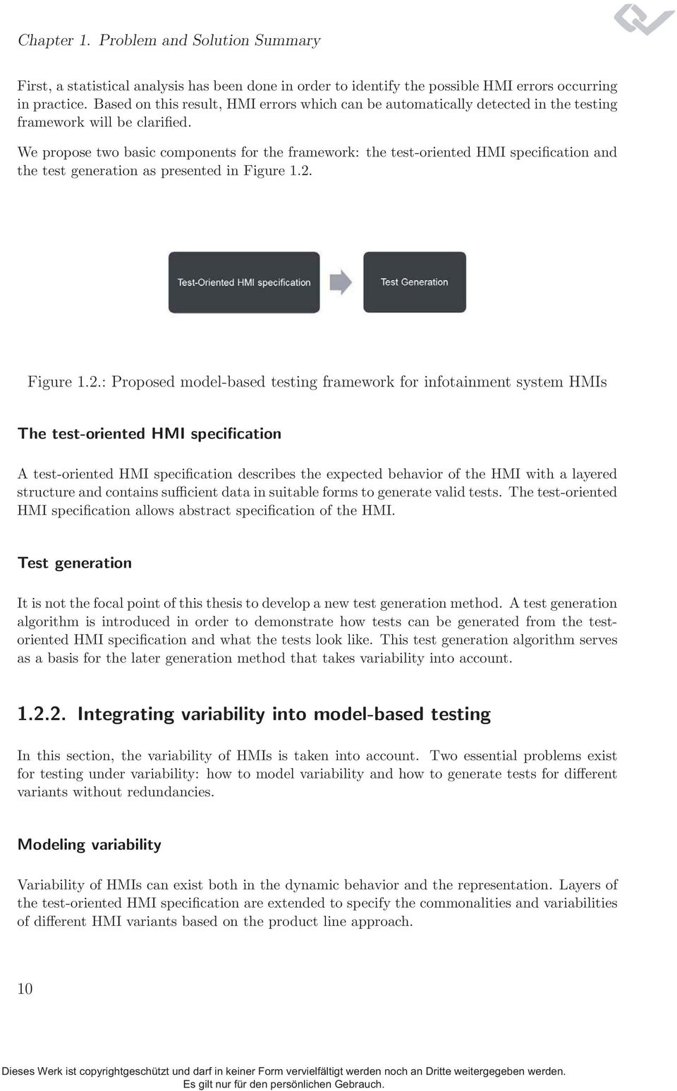 We propose two basic components for the framework: the test-oriented HMI specification and the test generation as presented in Figure 1.2.