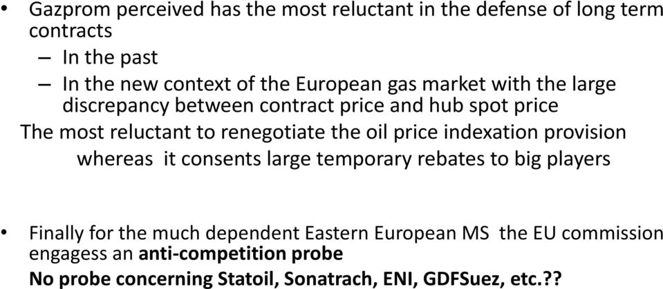 the oil price indexation provision whereas it consents large temporary rebates to big players Finally for the much dependent