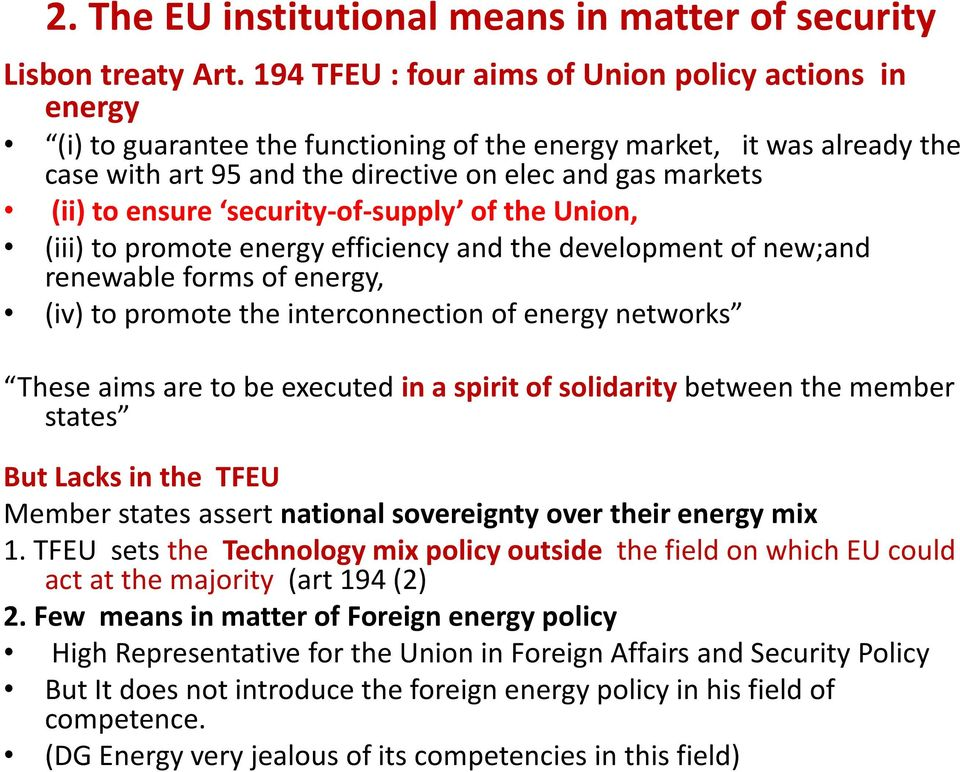ensure security-of-supply of the Union, (iii) to promote energy efficiency and the development of new;and renewable forms of energy, (iv) to promote the interconnection of energy networks These aims