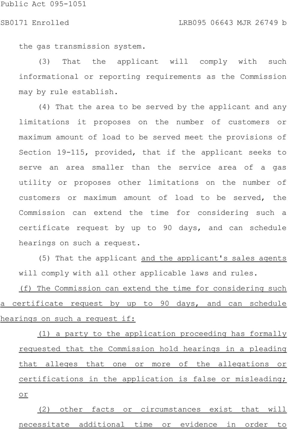 if the applicant seeks to serve an area smaller than the service area of a gas utility or proposes other limitations on the number of customers or maximum amount of load to be served, the Commission