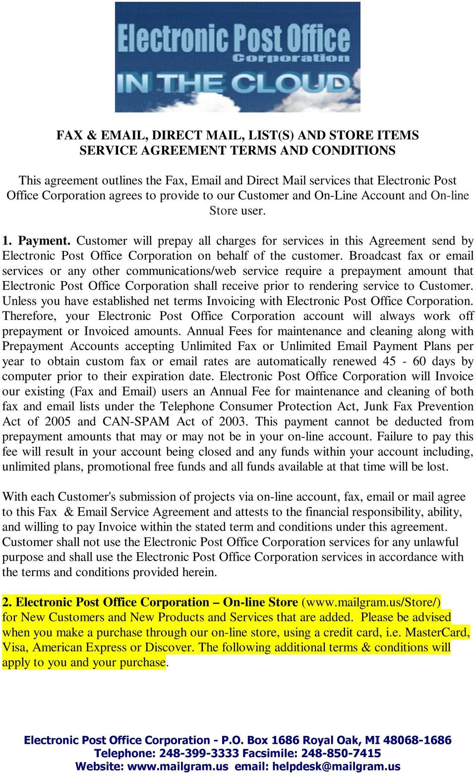Customer will prepay all charges for services in this Agreement send by Electronic Post Office Corporation on behalf of the customer.