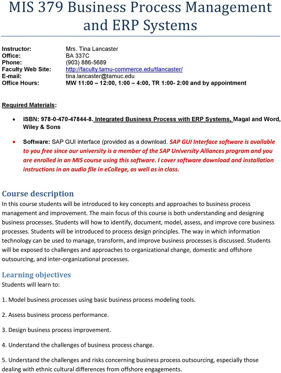 Integrated Business Process with ERP Systems, Magal and Word, Wiley & Sons Software: SAP GUI interface (provided as a download.