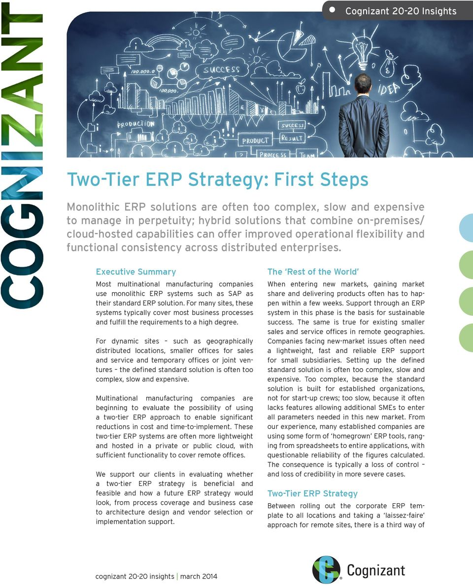 Executive Summary Most multinational manufacturing companies use monolithic ERP systems such as SAP as their standard ERP solution.