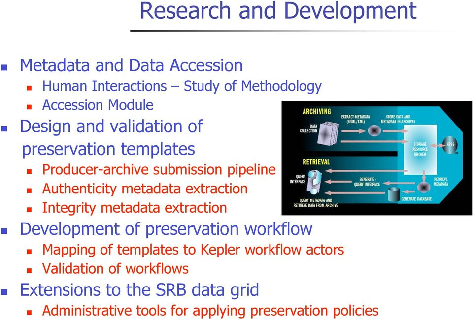 extraction Integrity metadata extraction Development of preservation workflow Mapping of templates to Kepler