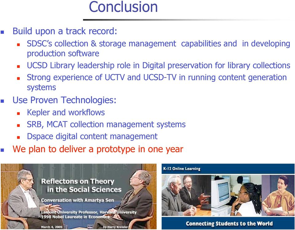experience of UCTV and UCSD-TV in running content generation systems Use Proven Technologies: Kepler and
