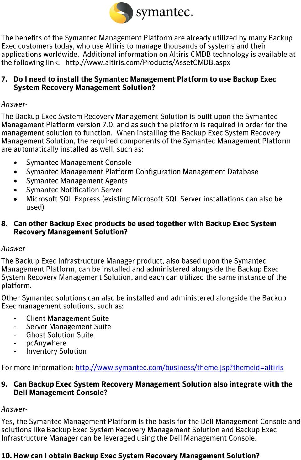 Do I need to install the Symantec Management Platform to use Backup Exec System Recovery Management Solution?