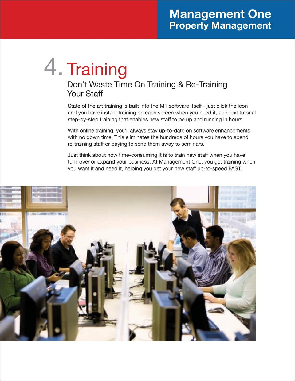 when you need it, and text tutorial step-by-step training that enables new staff to be up and running in hours.