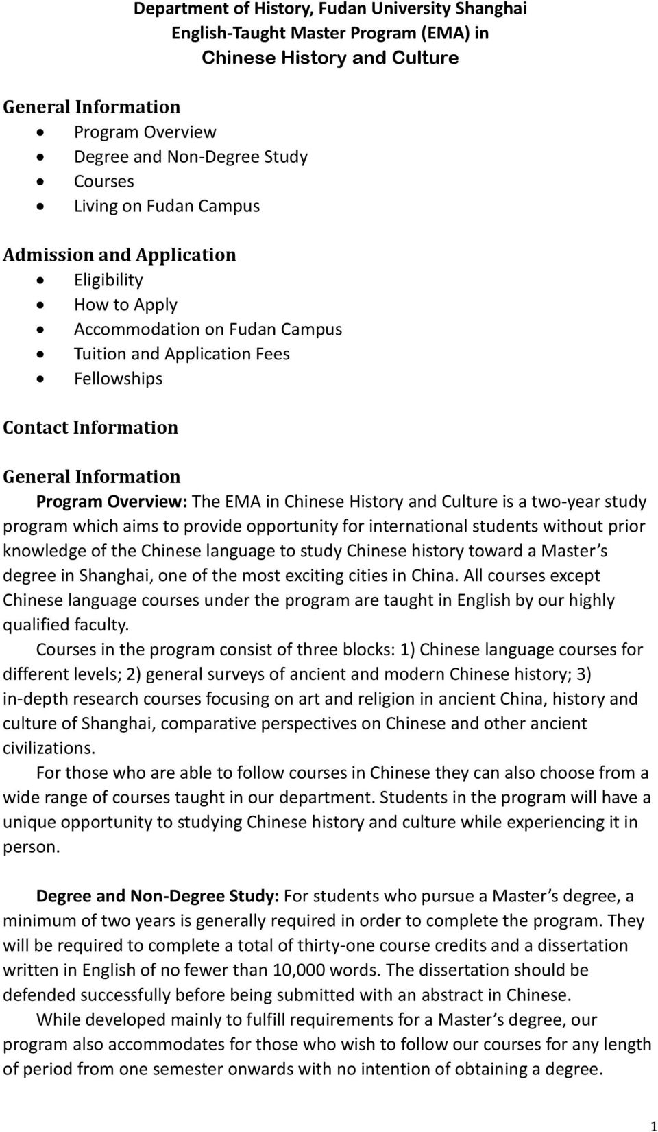 EMA in Chinese History and Culture is a two-year study program which aims to provide opportunity for international students without prior knowledge of the Chinese language to study Chinese history