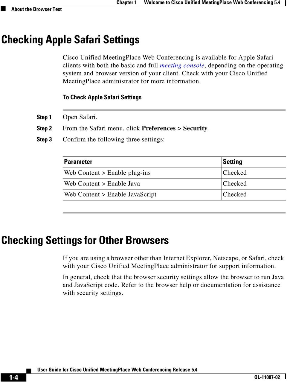 browser version of your client. Check with your Cisco Unified MeetingPlace administrator for more information. To Check Apple Safari Settings Open Safari.