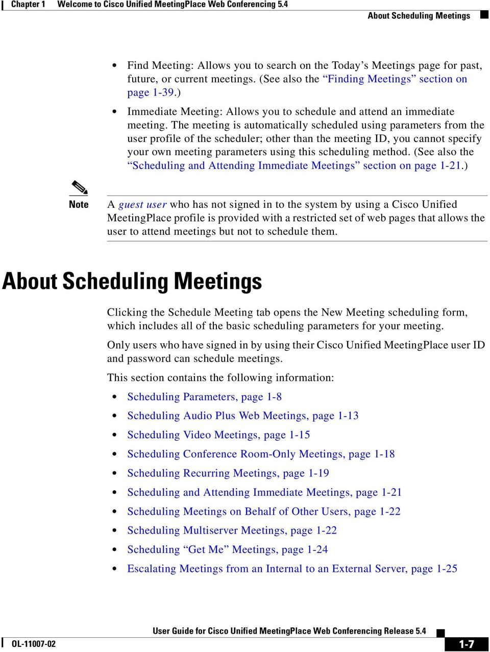 The meeting is automatically scheduled using parameters from the user profile of the scheduler; other than the meeting ID, you cannot specify your own meeting parameters using this scheduling method.