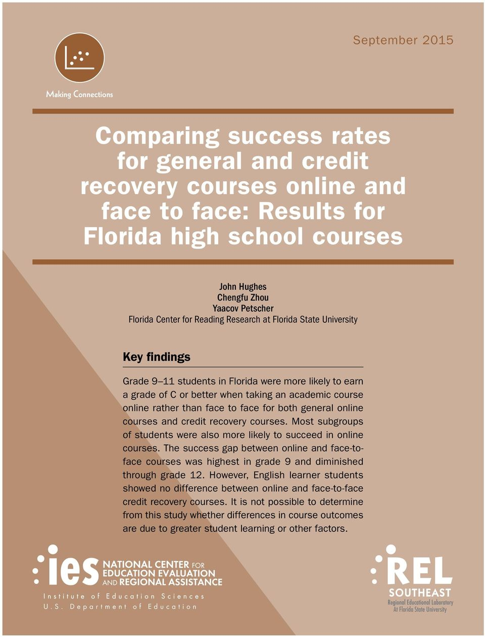 online rather than face to face for both general online courses and credit recovery courses. Most subgroups of students were also more likely to succeed in online courses.